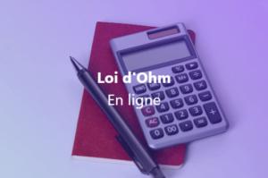 Loi d'Ohm - Calcul en ligne