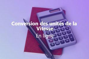 Unités de Vitesse -Conversion en ligne, Définition, Comment convertir les unités et exemple de conversion-compressed